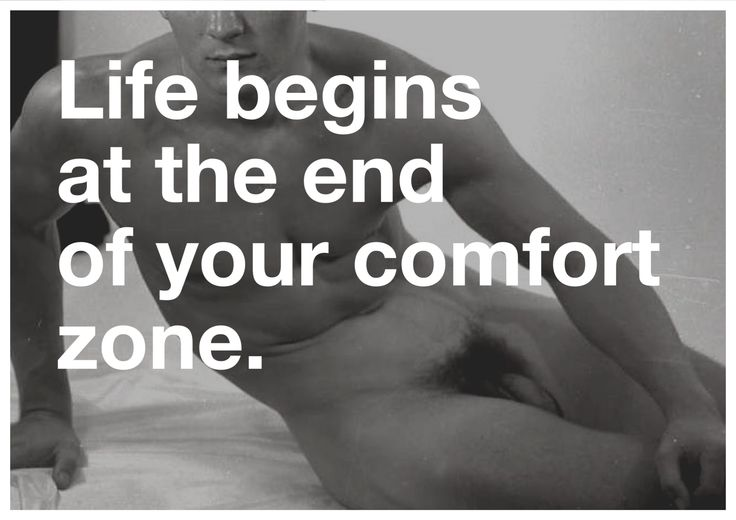 Life begins at the end of your comfort zone Fashionably Male