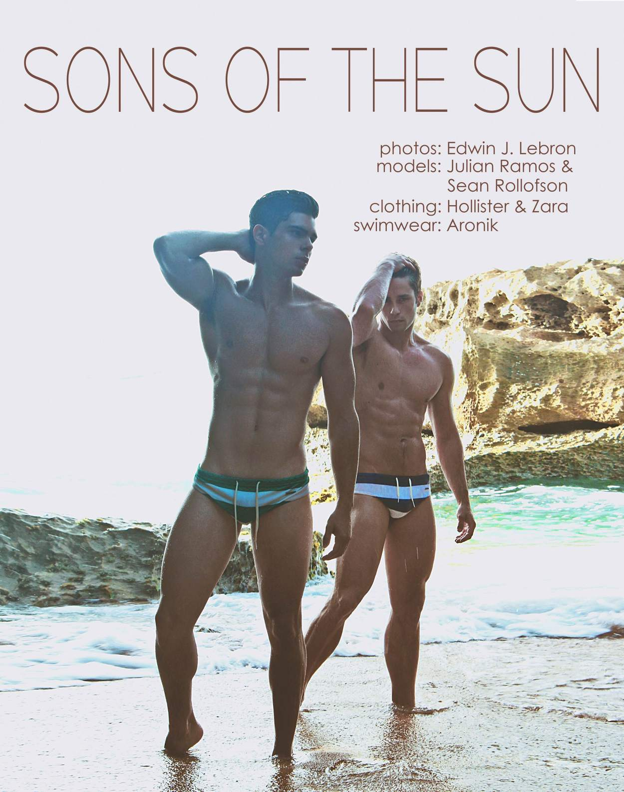 Edwin J. Lebron has always been one of my favorite photographers. His use of lighting, color and incredible talent are second to none. Last summer he partnered with Aronik Swimwear for an editorial called Suns of the Sun with Sean Rollofson and PnV Feature model Julian Ramos. Edwin was kind enough to share the entire pictorial with us and it is certainly fantastic! On location for Aronik Swimwear it's Sons of the Sun...